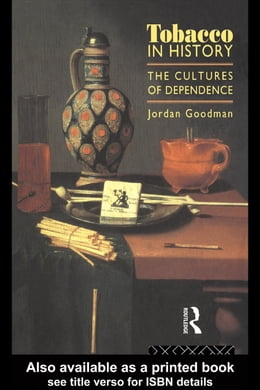 Book Tobacco in History: The Cultures of Dependence by Goodman, Jordan