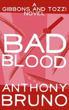 Bad Blood by Anthony Bruno