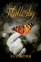 Flutterby by Suz Korb