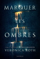 Marquer les ombres - Extrait by Veronica Roth