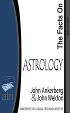 The Facts on Astrology by John Ankerberg