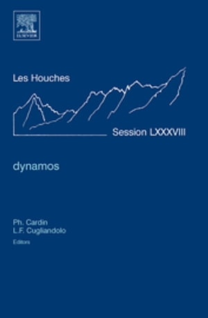 Dynamos Lecture Notes of the Les Houches Summer School 2007