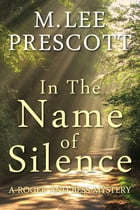In the Name of Silence by M. Lee Prescott