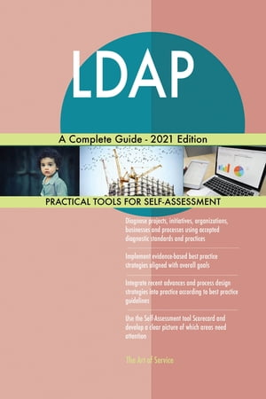 LDAP A Complete Guide - 2021 Edition by Gerardus Blokdyk