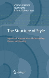 The Structure of Style: Algorithmic Approaches to Understanding Manner and Meaning