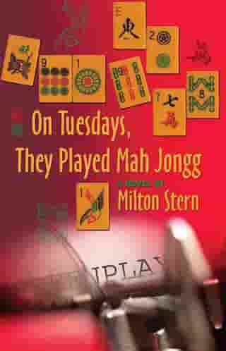 On Tuesdays They Played Mah Jongg by Milton Stern