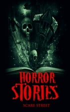 Horror Stories: A Short Story Collection: ScareStreet Horror Short Stories, #4 by Ron Ripley