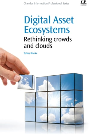 Digital Asset Ecosystems Rethinking crowds and cloud
