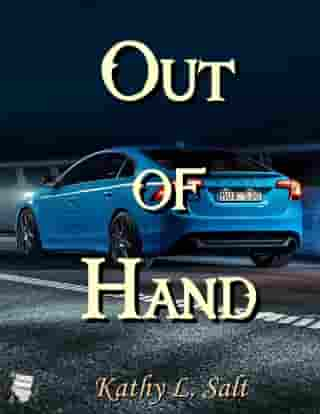Out of Hand by Kathy L. Salt