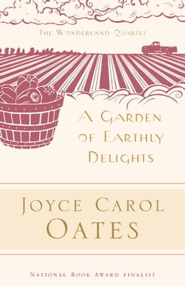 Book A Garden of Earthly Delights by Joyce Carol Oates