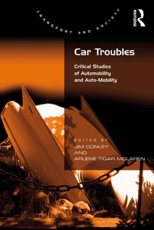 Car Troubles Critical Studies of Automobility and Auto-Mobility