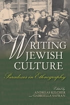 Writing Jewish Culture: Paradoxes in Ethnography