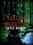 Vallan Warrior by GAYLE MILLER