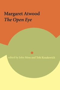 Margaret Atwood: The Open Eye