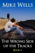 1230000266789 - Mike Wells: The Wrong Side of the Tracks, Book 2 - Buch