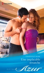 Une implacable revanche by Chantelle Shaw