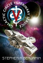 The Galactic Circle Veterinary Service by Stephen A. Benjamin