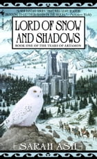 Lord of Snow and Shadows by Sarah Ash