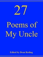 27 Poems of My Uncle by Dean Reding