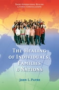 The Healing of Individuals, Families & Nations 808dafb7-93d7-4d0e-ad04-0aa27a4544c0