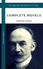 Hardy, Thomas: The Complete Novels (Oregan Classics) (The Greatest Writers of All Time) by Thomas Hardy