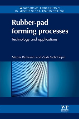 Rubber-Pad Forming Processes Technology and Applications