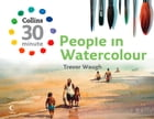 People in Watercolour (Collins 30-Minute Painting) by Trevor Waugh
