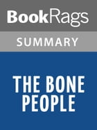 The Bone People by Keri Hulme l Summary & Study Guide by BookRags
