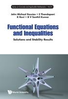 Functional Equations and Inequalities: Solutions and Stability Results by John Michael Rassias