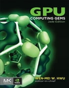 GPU Computing Gems Jade Edition by Wen-mei W. Hwu