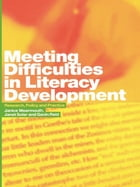 Meeting Difficulties in Literacy Development: Research, Policy and Practice