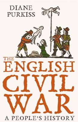 Book The English Civil War: A People's History (Text Only) by Diane Purkiss