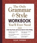 The Only Grammar & Style Workbook You'll Ever Need f219f05c-2bee-495a-9873-91267ede4eb0