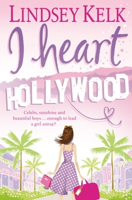 Book I Heart Hollywood (I Heart Series, Book 2) by Lindsey Kelk