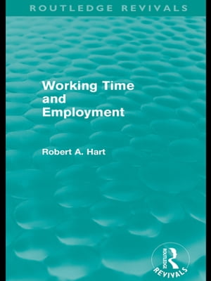 Working Time and Employment (Routledge Revivals)