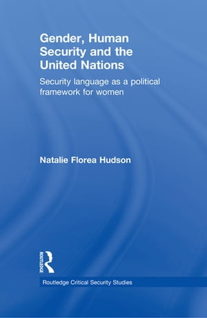 Gender,  Human Security and the United Nations Security Language as a Political Framework for Women