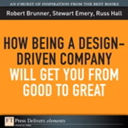 Book How Being a Design-Driven Company Will Get You From Good to Great by Robert Brunner