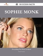 Sophie Monk 43 Success Facts - Everything you need to know about Sophie Monk