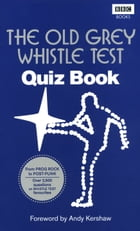 The Old Grey Whistle Test Quiz Book by BBC Digital