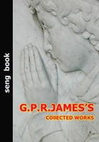 G.P.R.JAMES'S COllECTED WORKS by G.P.R.JAMES