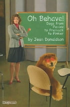 OH BEHAVE!: DOGS FROM PAVLOV TO PREMACK TO PINKER by Jean Donaldson