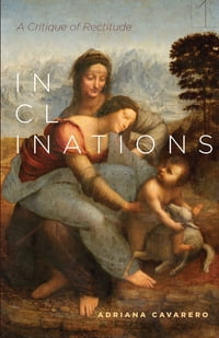 Inclinations: A Critique of Rectitude