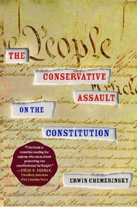 The Conservative Assault on the Constitution