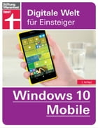 Windows 10 Mobile: Digitale Welt für Einsteiger by Andreas Erle