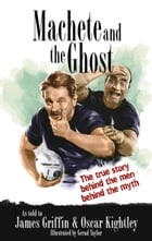 Machete and the Ghost by James Griffin