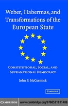 Weber, Habermas and Transformations of the European State