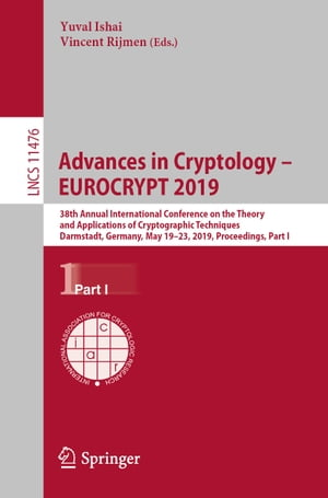 Advances in Cryptology – EUROCRYPT 2019: 38th Annual International Conference on the Theory and Applications of Cryptographic Techniques, Darmstadt, Germany, May 19–23, 2019, Proceedings, Part I