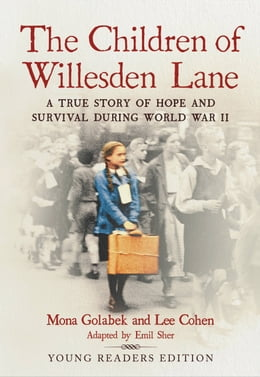 Book The Children of Willesden Lane: A True Story of Hope and Survival During World War II (Young… by Mona Golabek
