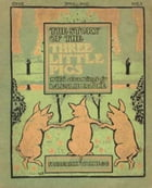 THE STORY OF THE THREE LITTLE PIGS With drawings by L. Leslie Brooke