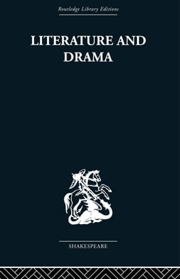 Book Literature and Drama: with special reference to Shakespeare and his contemporaries by Stanley Wells
